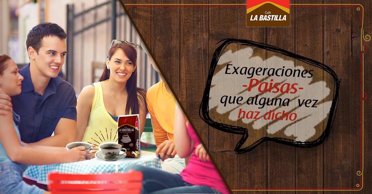 7-124-exageraciones-paisas-que-alguna-vez-dicho-cafe-la-bastilla-destacada